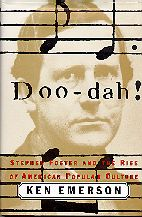 »Doo-dah! Stephen Foster and the Rise of American Popular Culture«